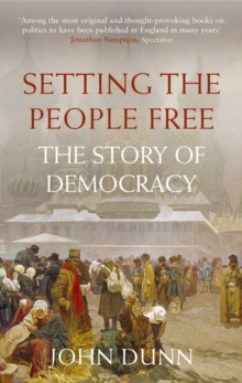 Setting the People Free : The Story of Democracy, Paperback