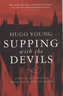 Supping with the Devils : Political Journalism, Paperback Book