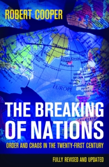 The Breaking of Nations : Order and Chaos in the Twenty-first Century, Paperback Book