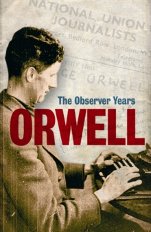 "Orwell : The ""Observer"" Years, Paperback"