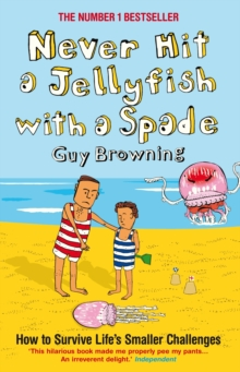 Never Hit a Jellyfish with a Spade : How to Survive Life's Smaller Challenges, Paperback
