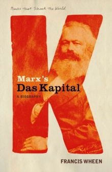 "Marx's ""Das Kapital"" : A Biography - A Book That Shook the World, Paperback"