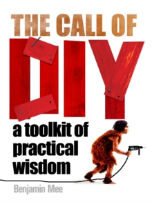 The Call of DIY : A Toolkit of Practical Wisdom, Hardback