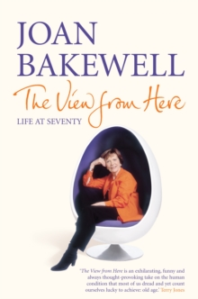 The View from Here : Life at Seventy, Hardback