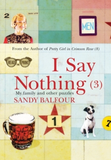 I Say Nothing : My Family and Other Puzzles No. 3, Hardback