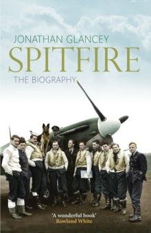 Spitfire : The Illustrated Biography, Paperback Book