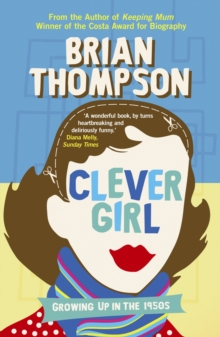 Clever Girl : Growing Up in the 1950s, Paperback Book