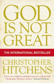 God is Not Great : How Religion Poisons Everything, Paperback