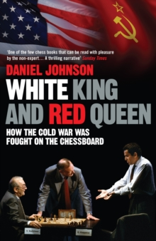 White King and Red Queen : How the Cold War Was Fought on the Chessboard, Paperback