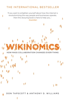 Wikinomics : How Mass Collaboration Changes Everything, Paperback
