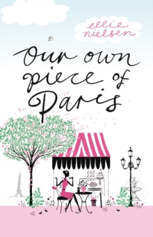 Our Own Piece of Paris : How We Fell in Love with the City of Light, Paperback
