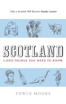 Scotland : 1,000 Things You Need to Know, Paperback Book