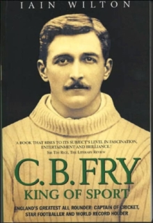 C.B.Fry : King of Sport, Paperback Book