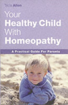 The Healthy Child Through Homeopathy, Paperback