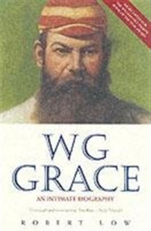 W G Grace : An Intimate Biography, Paperback Book