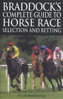 Braddock's Complete Guide to Horse Race Selection and Betting, Hardback