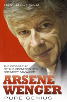 Arsene Wenger -  Pure Genius : The Biography of the Premiership's Greatest Manager, Paperback