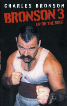 Bronson 3 : Up on the Roof, Paperback Book