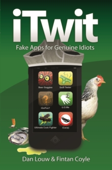 ITwit : Fake Apps for Genuine Idiots, Paperback