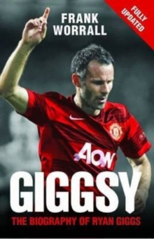Giggsy : The Biography of Ryan Giggs, Paperback