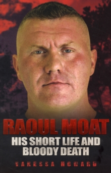 Raoul Moat : His Short Life and Bloody Death, Paperback