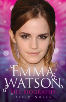 Emma Watson - the Biography, Paperback