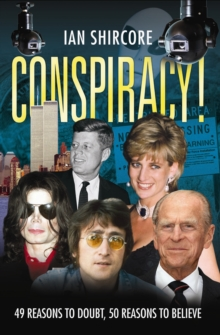 Conspiracy! : 49 Reasons to Doubt, 50 Reasons to Believe., Paperback