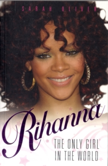 Rihanna - The Only Girl in the World, Paperback Book