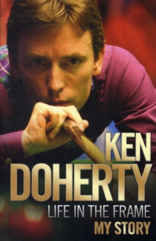 Ken Doherty - Life in the Frame - My Story, Paperback Book
