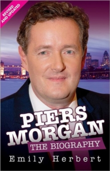 Piers Morgan - the Biography, Paperback Book