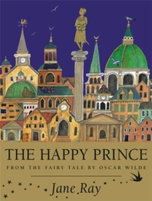 The Happy Prince : From the Fairy Tale by Oscar Wilde, Paperback