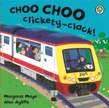 Choo Choo Clickety-clack!, Board book