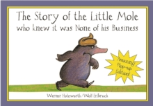 The Story of Little Mole Plop Up Edition! : Who Knew it Was None of His Business, Hardback Book