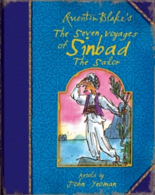 Quentin Blake's the Seven Voyages of Sinbad the Sailor, Hardback