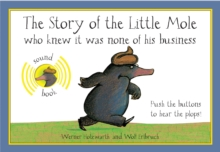 Story of the Little Mole Sound Book : Who Knew it Was None of His Business, Board book