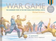 War Game : Village Green to No-Man's Land, Hardback
