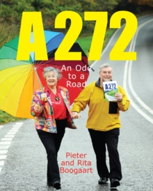 A272 : An Ode to a Road, Paperback