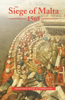 The Siege of Malta 1565 : Translated from the Spanish Edition of 1568, Paperback