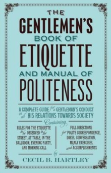 The Gentlemen's Book of Etiquette and Manual of Politeness, Paperback Book