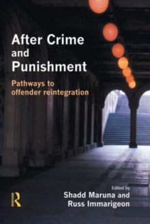 After Crime and Punishment : Pathways to Offender Reintegration, Paperback
