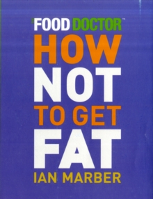 How Not to Get Fat, Paperback