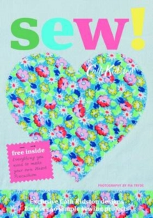 Sew! : Over 40 Simple Sewing Projects, Paperback