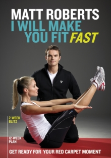 Matt Roberts: I Will Make You Fit Fast, Paperback