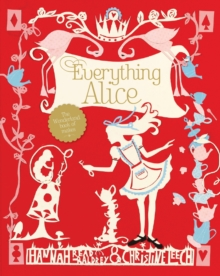 Everything Alice : The Wonderland Book of Makes, Paperback Book