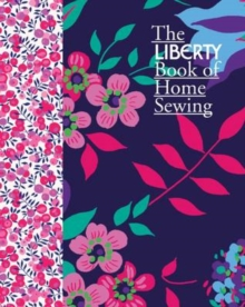The Liberty Book of Home Sewing, Hardback