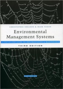 Environmental Management Systems : A Step by Step Guide to Implementation and Maintenance, Hardback