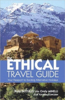 The Ethical Travel Guide : Your Passport to Exciting Alternative Holidays, Paperback