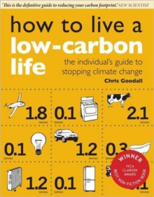 How to Live a Low-carbon Life : The Individual's Guide to Stopping Climate Change, Paperback