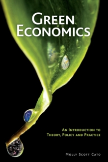 Green Economics : An Introduction to Theory, Policy and Practice, Paperback