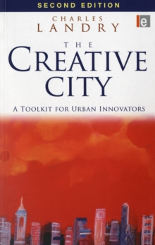 The Creative City : A Toolkit for Urban Innovators, Paperback